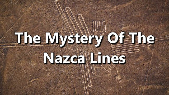 The Mystery Of The Nazca Lines - Full...