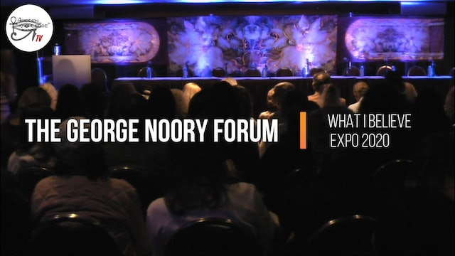 EXPO 2020 - The George Noory Forum - What I Believe. Part 1