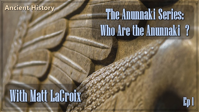 The Anunnaki Series: Who Are the Anunnaki !  Ep1