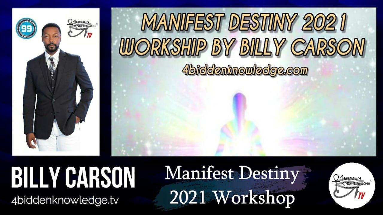 MANIFEST DESTINY 2021 WORKSHOP BY BILLY CARSON