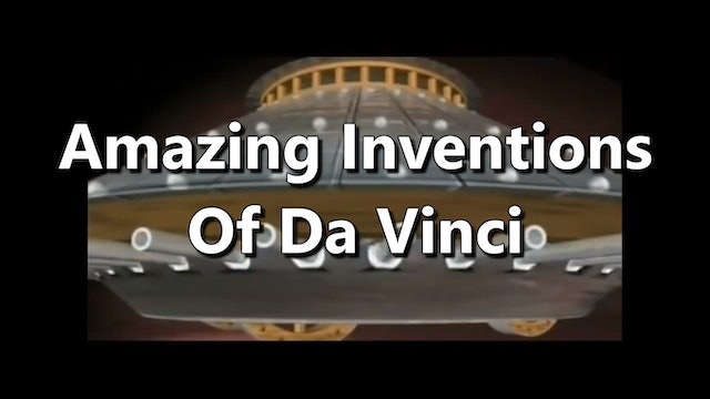 Amazing Inventions Of Da Vinci - A Man Ahead Of His Time - Documentary