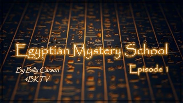 Egyptian Mystery School Ep1