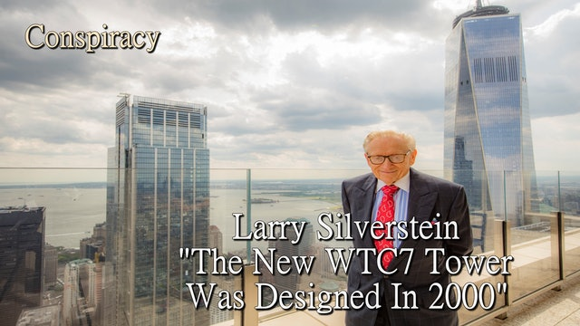 Larry Silverstein Says The New WTC7 Tower Was Designed In 2000 Before 9-11 (1)