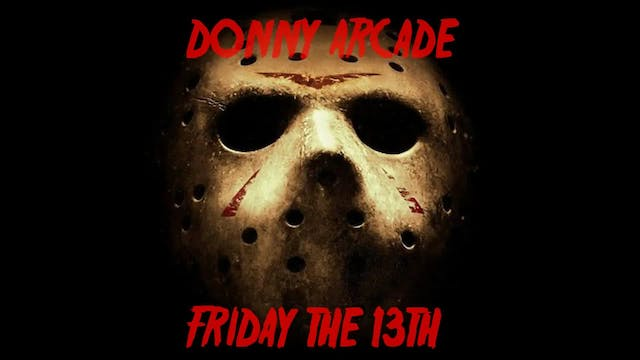 Donny Arcade - Friday The 13th