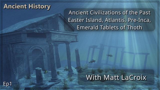 Ancient Civilizations of the Past, Easter Island, Atlantis, Pre-Inca. Ep1