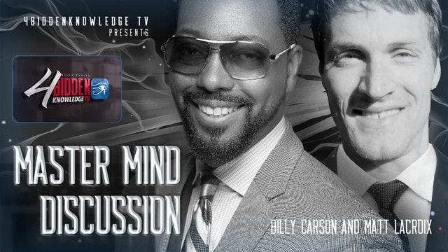 4biddenknowledge Podcast -  Billy Carson & Matt LaCroix