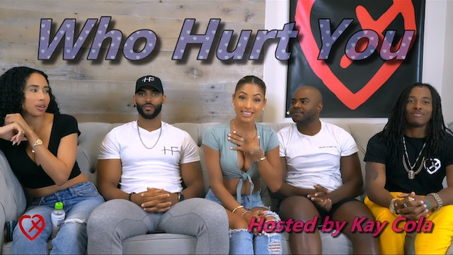 Who Hurt You Hosted By Kay Cola