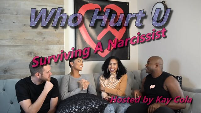 Surviving A Narcissist - WHO HURT U