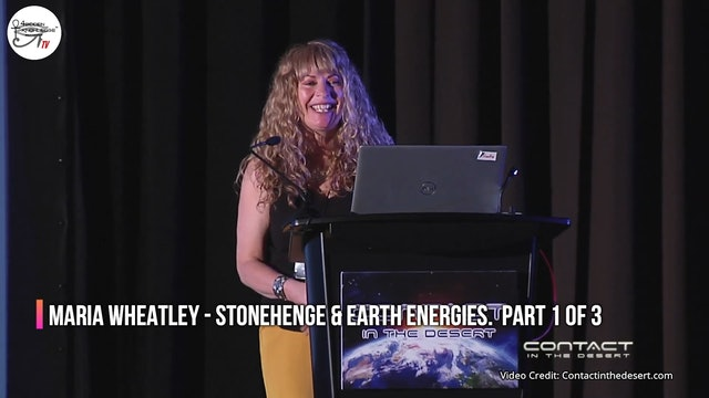 Maria Wheatley - Stonehenge & Earth Energies.  Part 1 of 3