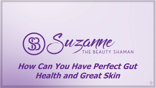 How Can You Have Perfect Gut Health and Great Skin