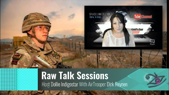 Raw Talk Sessions with Dollie Indigostar. - Guest Airtrooper Dirk Reynen.  Ufo's