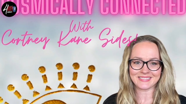 Cosmically Connected Cortney Kane Sides gives a session/reading - S1:E4