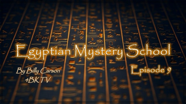 Egyptian Mystery School  Ep 9