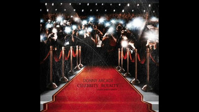Donny Arcade - Celebrity Royalty feat...