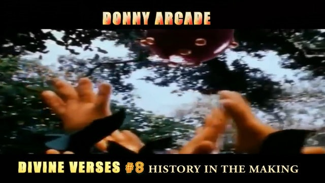 Divine Verses #8 History in The Making by @Donny Arcade