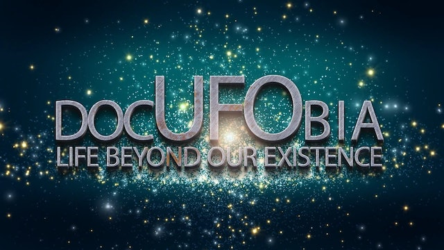 DocUFObia.  Life Beyond Our Existence. NASA and the UFO's