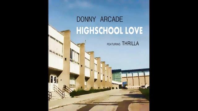 Donny Arcade - HIGHSCHOOL LOVE feat Thrilla