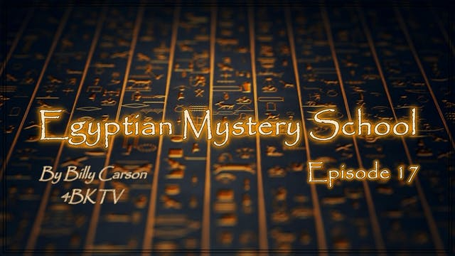 Egyptian Mystery School Ep 17