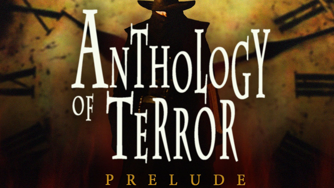 ANTHOLOGY OF TERROR : PRELUDE
