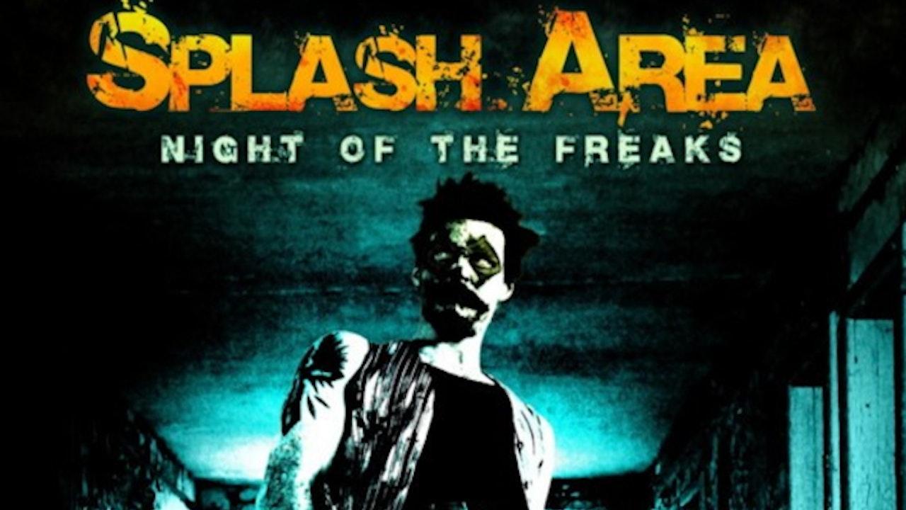 SPLASH AREA: NIGHT OF THE FREAKS
