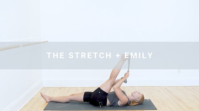 The Stretch + Emily (33 min)