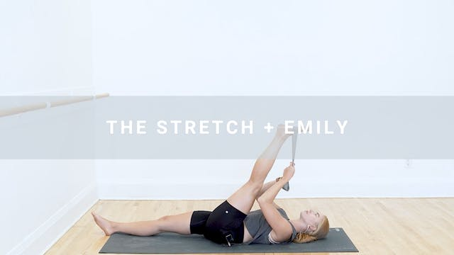 The Stretch + Emily (33 min)