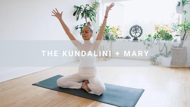 The Kundalini + Mary (46 min)