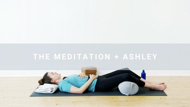 The Meditation + Ashley (15 min)
