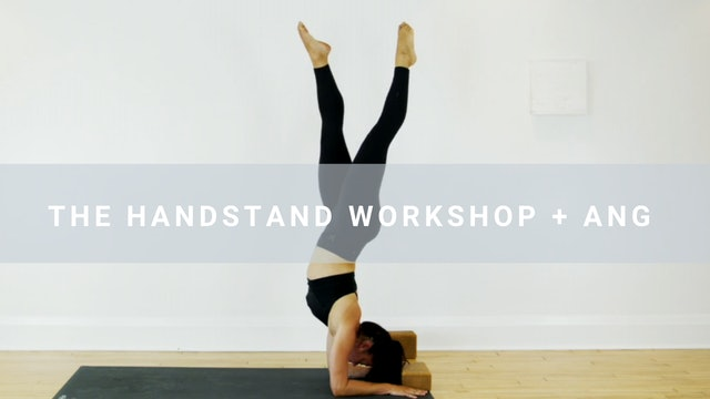Hand Stand Workshop + Angela (57 min)