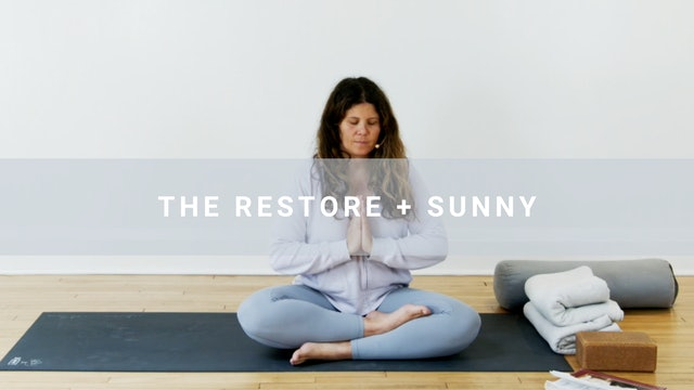 The Restore + Sunny (45 min)