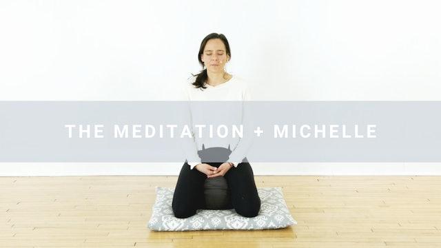 The Meditation + Michelle (25 min)