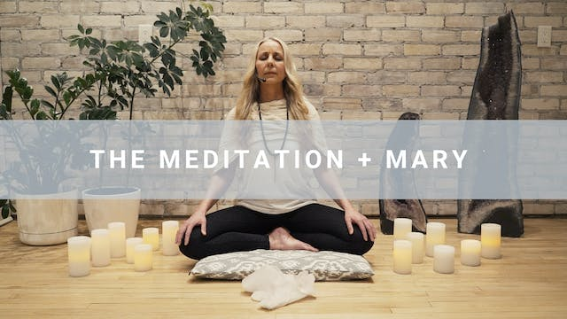 The Meditation + Mary (19 min)