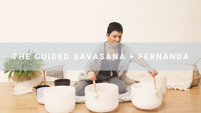 The Guided Savasana + Fernanda (31 min)
