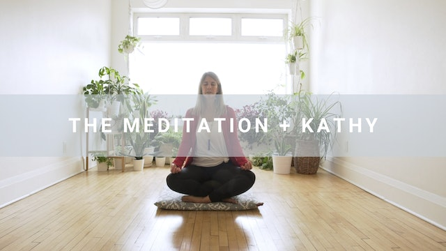 The Meditation + Kathy  (8 min)