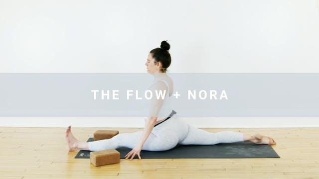 The Flow + Nora (56 min)