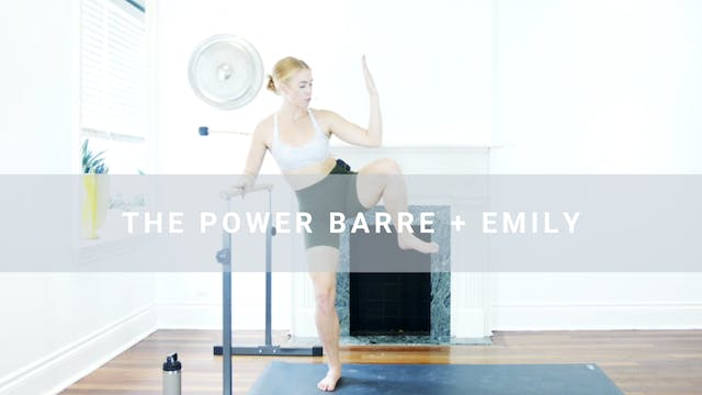 The Power Barre + Emily (29 min)
