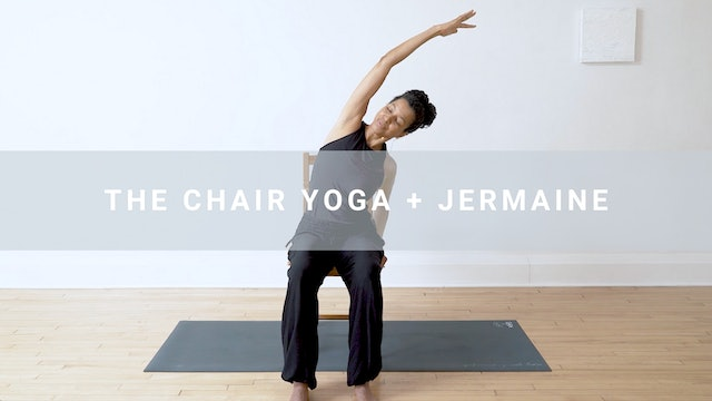 The Chair Yoga + Jermaine (27 min)