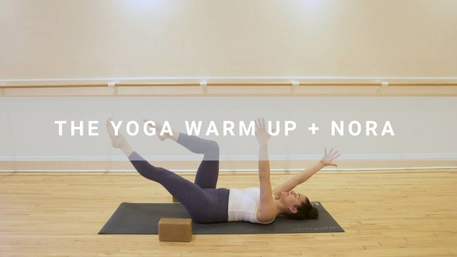 The Yoga Warm Up + Nora  (8 min)