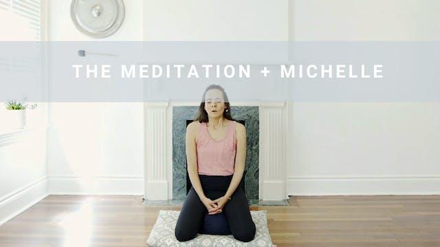 The Meditation + Michelle (24 min)