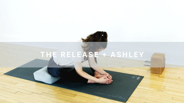 The Release + Ashley (30 min)