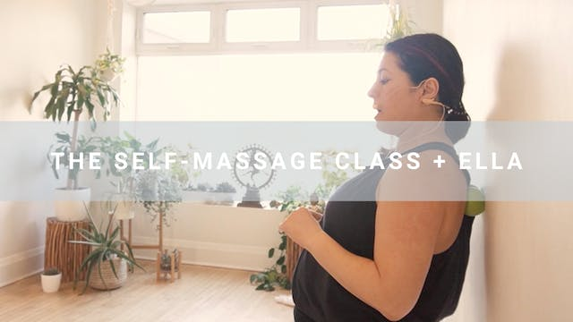 The Self-Massage Class + Ella (51 min)