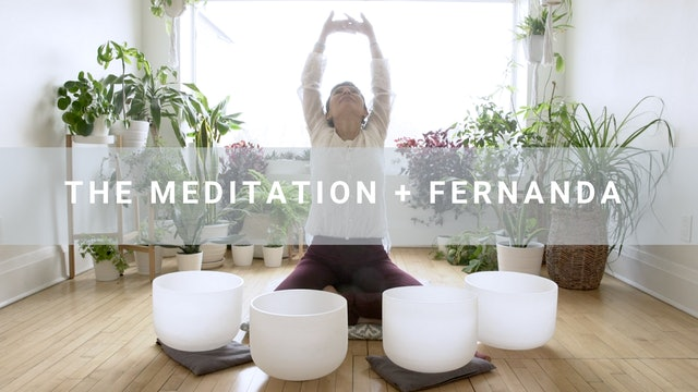 The Meditation + Fernanda  (18 min)