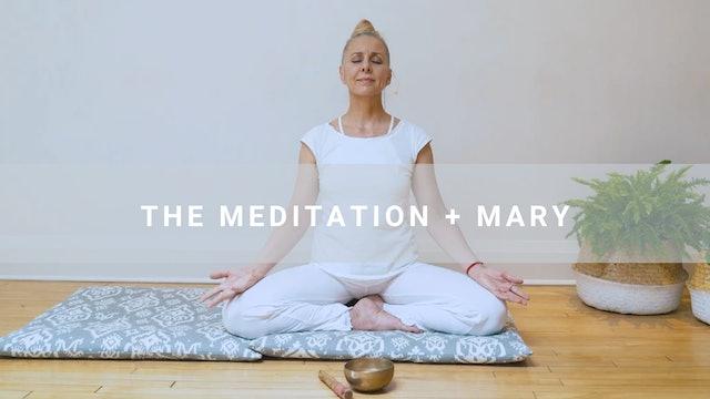 The Meditation + Mary (27 min)