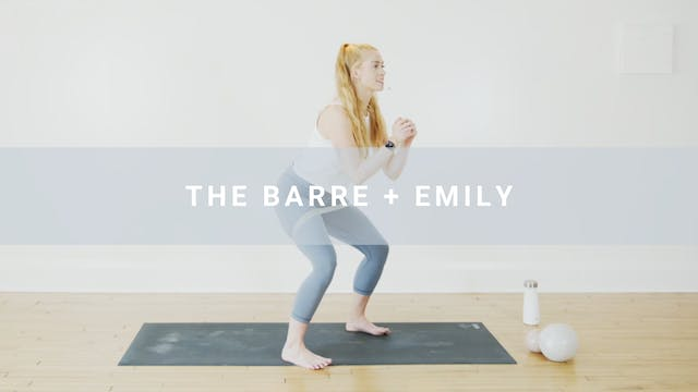 The Barre + Emily (62 min)