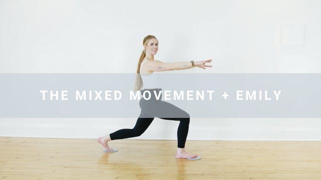 Mixed Movement + Emily (30 min)