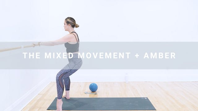 The Mixed Movement + Amber (42 min)
