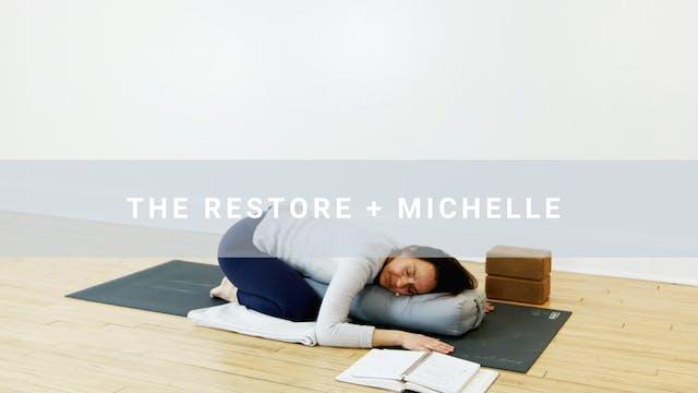 The Restore + Michelle (31 min)