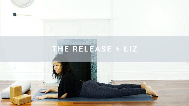 The Release + Liz (30 min)