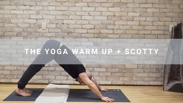 The Yoga Warm Up + Scotty (6 min)