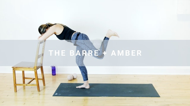 The Barre + Amber (32 min)